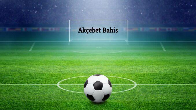 Akçebet Bahis