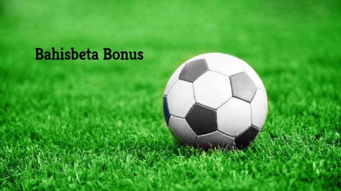 Bahisbeta Bonus